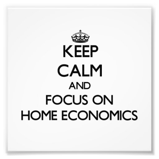 Keep Calm and focus on Home Economics Photographic Print