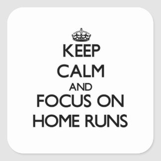 Keep Calm and focus on Home Runs Square Stickers