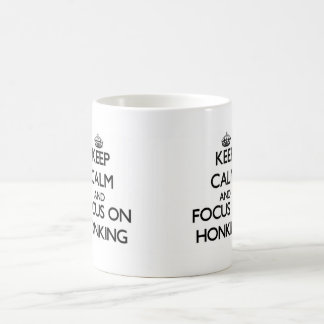 Keep Calm and focus on Honking Mugs