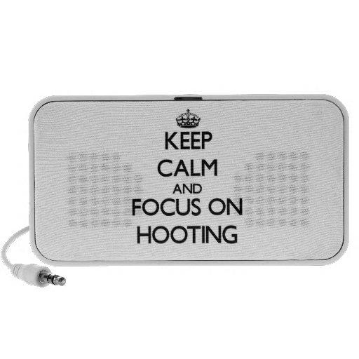 Keep Calm and focus on Hooting Speakers