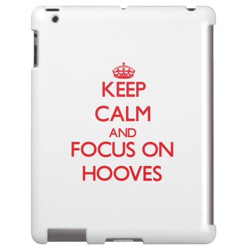 Keep Calm and focus on Hooves