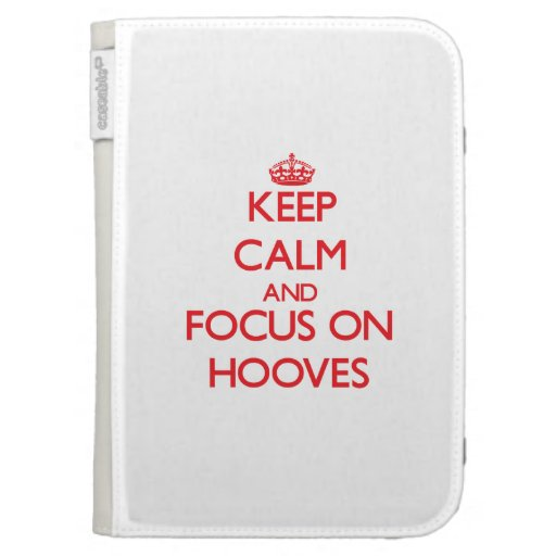 Keep Calm and focus on Hooves Kindle 3 Case