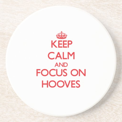 Keep Calm and focus on Hooves Beverage Coasters