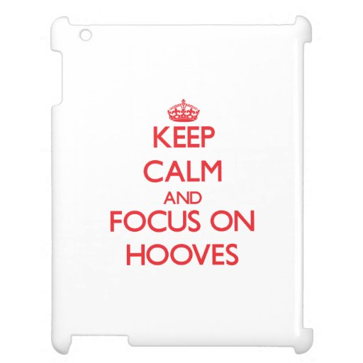 Keep Calm and focus on Hooves iPad Case