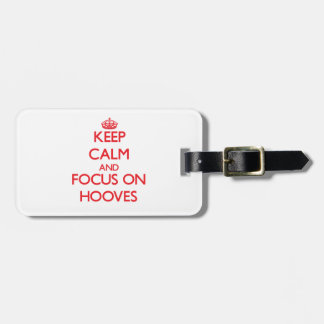 Keep Calm and focus on Hooves Tag For Luggage