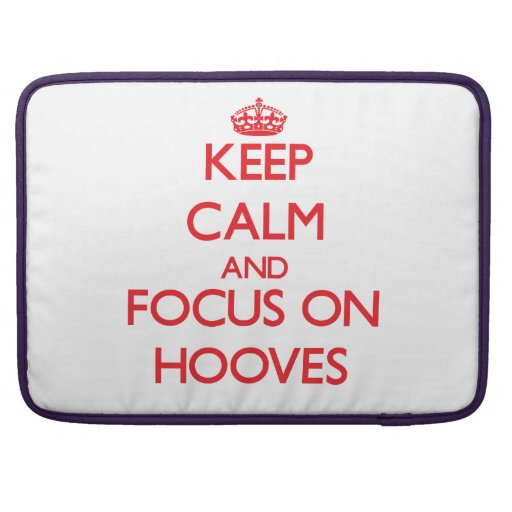 Keep Calm and focus on Hooves Sleeves For MacBook Pro
