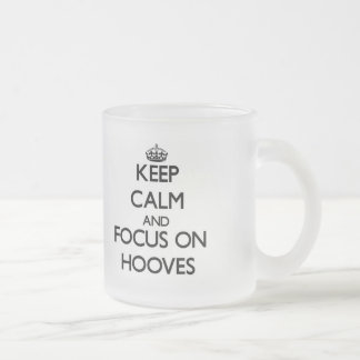 Keep Calm and focus on Hooves Mugs