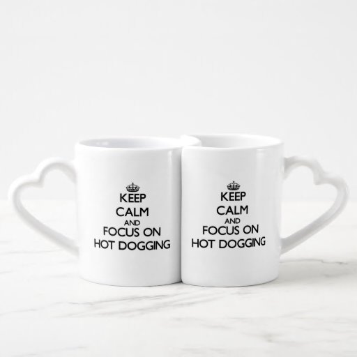 Keep Calm and focus on Hot Dogging Lovers Mug Sets
