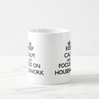 Keep Calm and focus on Housework Basic White Mug