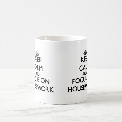 Keep Calm and focus on Housework Mug