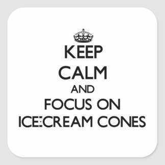 Keep Calm and focus on Ice-Cream Cones Stickers