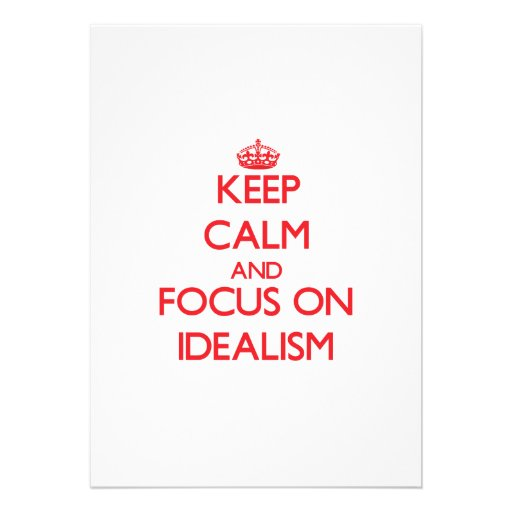 Keep Calm and focus on Idealism Cards