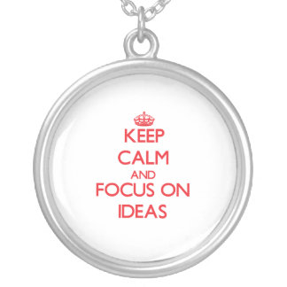 Keep Calm and focus on Ideas Necklaces