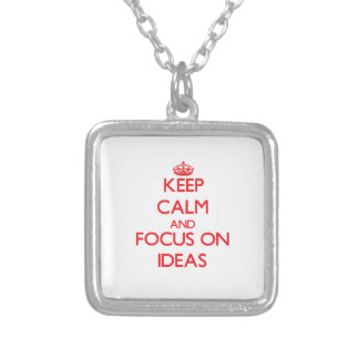 Keep Calm and focus on Ideas Jewelry