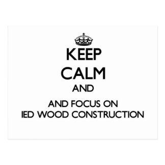Keep calm and focus on Ied Wood Construction Postcards