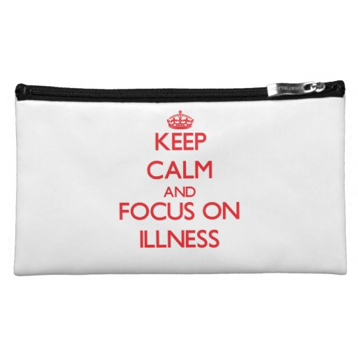 Keep Calm and focus on Illness Cosmetic Bags