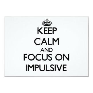 "Keep Calm and focus on Impulsive 5"" X 7"" Invitation Card"