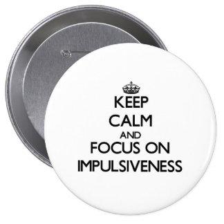 Keep Calm and focus on Impulsiveness Pin