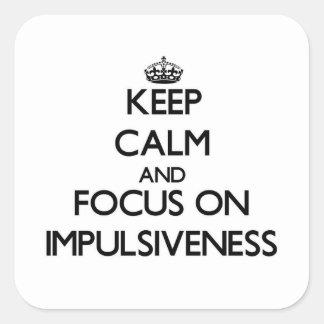 Keep Calm and focus on Impulsiveness Sticker