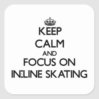Keep Calm and focus on In-Line Skating Sticker
