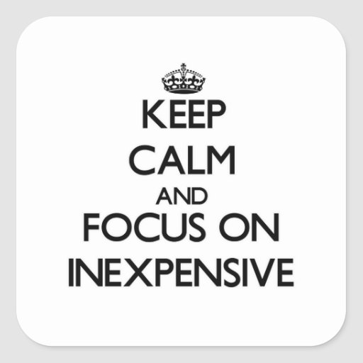 Keep Calm and focus on Inexpensive Square Stickers