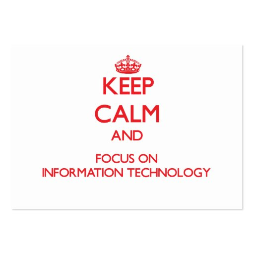 Keep Calm and focus on Information Technology Business Card Templates