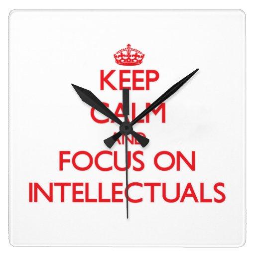Keep Calm and focus on Intellectuals Wallclock