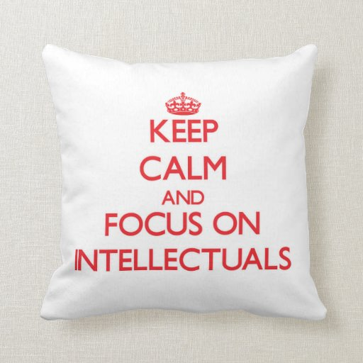 Keep Calm and focus on Intellectuals Throw Pillow