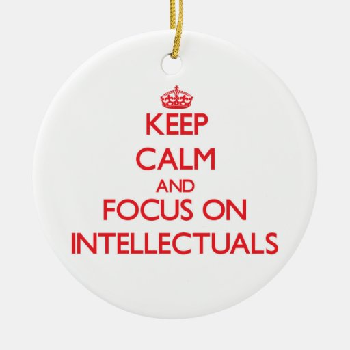 Keep Calm and focus on Intellectuals Christmas Ornament