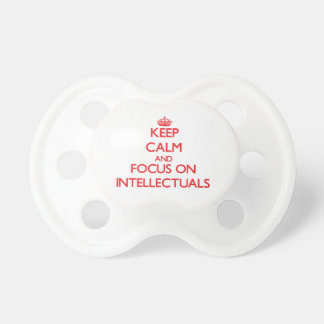 Keep Calm and focus on Intellectuals Baby Pacifier