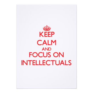 Keep Calm and focus on Intellectuals Invite