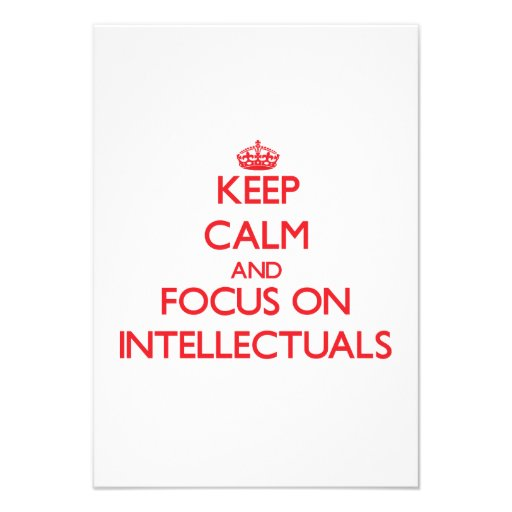 Keep Calm and focus on Intellectuals Invitation
