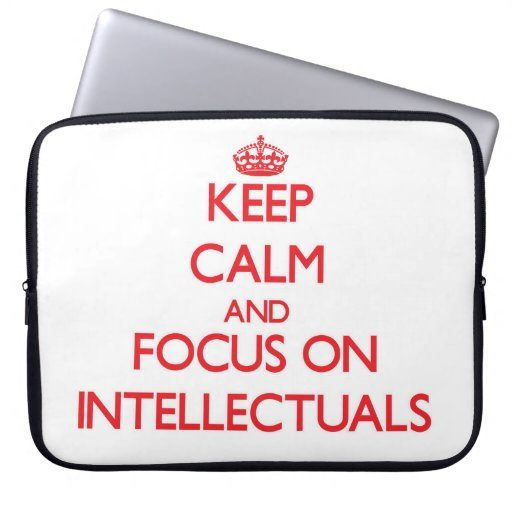 Keep Calm and focus on Intellectuals Laptop Computer Sleeves
