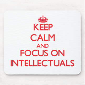 Keep Calm and focus on Intellectuals Mouse Pad