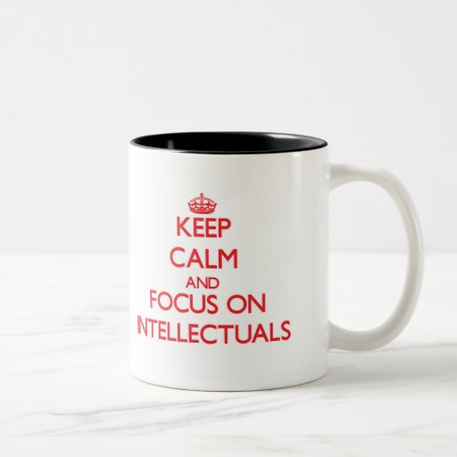 Keep Calm and focus on Intellectuals Coffee Mugs