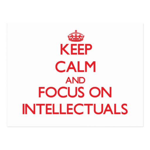 Keep Calm and focus on Intellectuals Postcard
