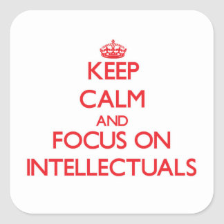 Keep Calm and focus on Intellectuals Square Stickers