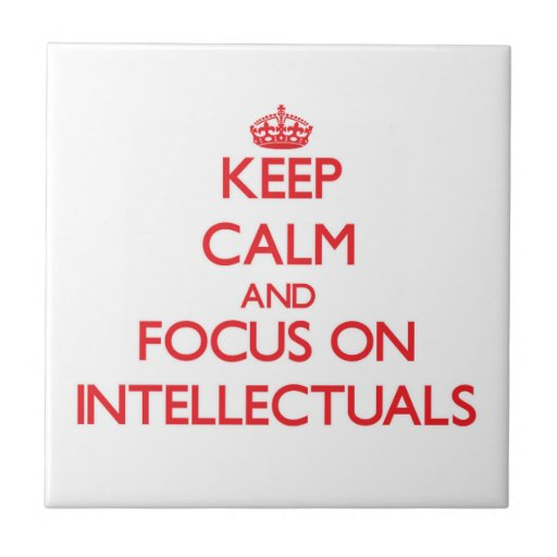 Keep Calm and focus on Intellectuals Ceramic Tile