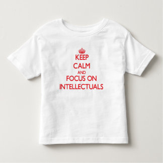 Keep Calm and focus on Intellectuals T Shirts