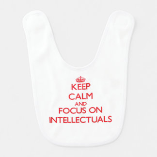 Keep Calm and focus on Intellectuals Bibs