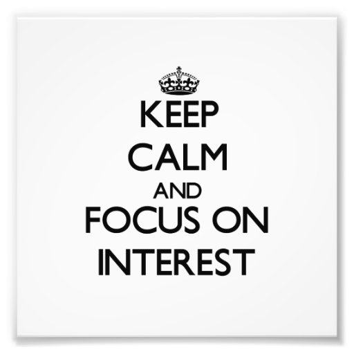 Keep Calm and focus on Interest Photo Print