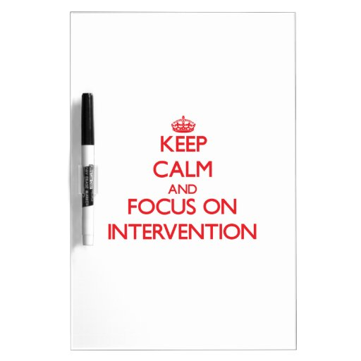 Keep Calm and focus on Intervention Dry Erase Board