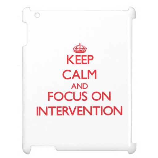Keep Calm and focus on Intervention iPad Case