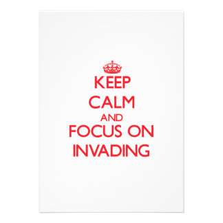 Keep Calm and focus on Invading Cards