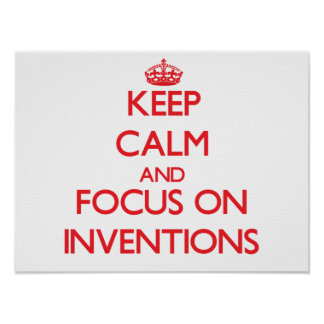 Keep Calm and focus on Inventions Print