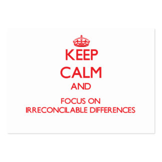 Keep Calm and focus on Irreconcilable Differences Business Cards