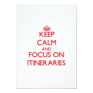 Keep Calm and focus on Itineraries Card