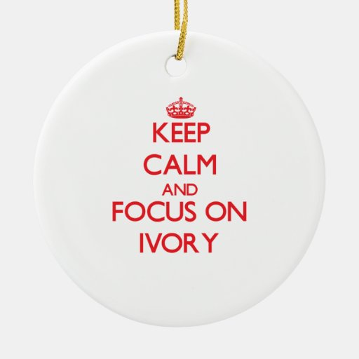Keep Calm and focus on Ivory Christmas Tree Ornament