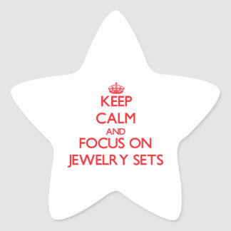 Keep Calm and focus on Jewelry Sets Star Sticker
