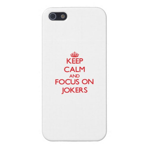 Keep Calm and focus on Jokers Case For iPhone 5/5S